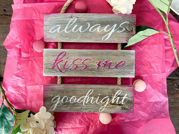 """Always Kiss Me Goodnight"" Gray Rustic Ladder Sign Craft Kit"