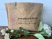 """Somewhere between idk, idc & idgaf"" Cork Leather Tote Craft Kit"