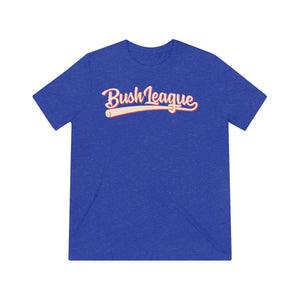 Bush League Classic Triblend Tee