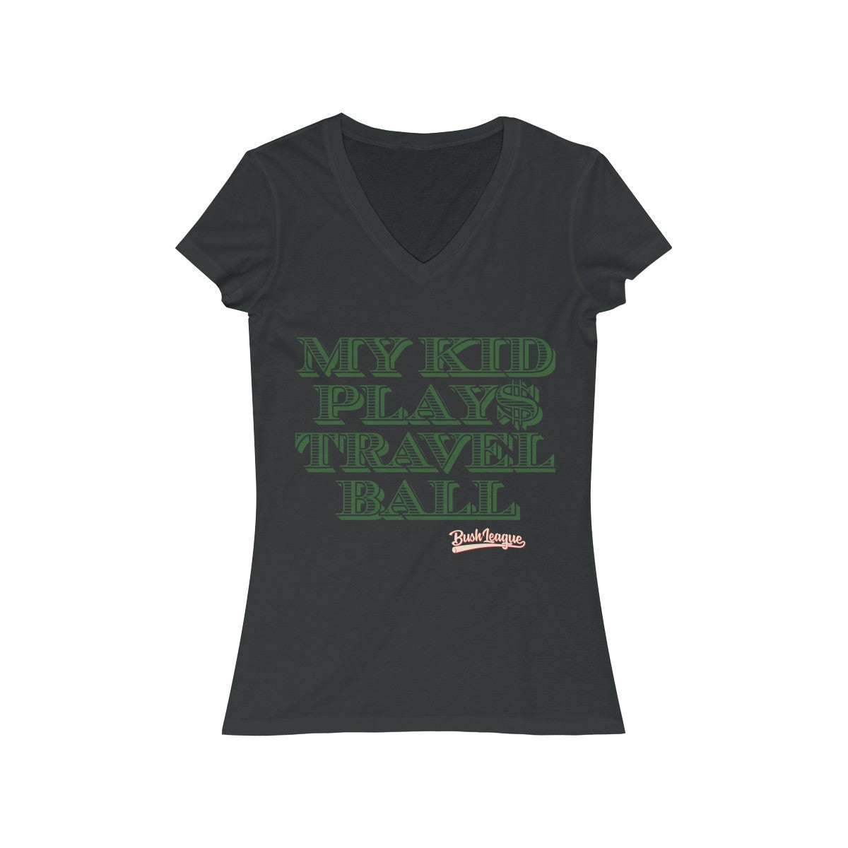 Ladies My Kid Play$ Travel Ball  -                    Women's Jersey Short Sleeve V-Neck Tee