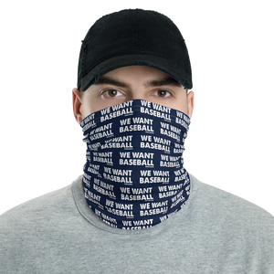 """WE WANT BASEBALL"" Neck and Face Gaiter"