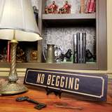 No Begging Metal Sign