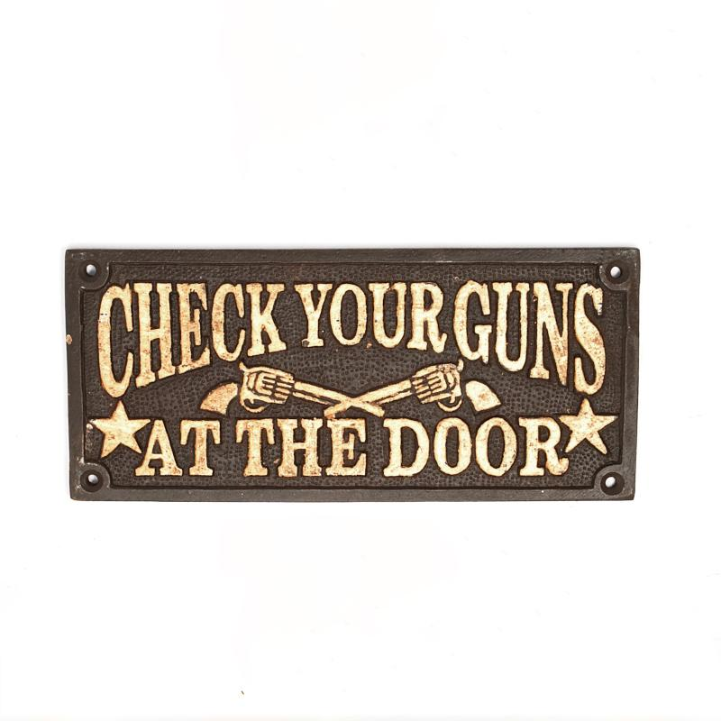 Check Your Guns At The Door Plaque