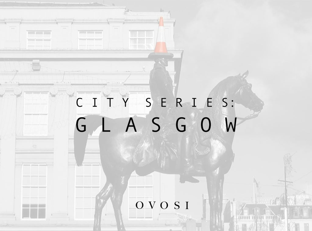 OVOSI City Series: Glasgow (VOL I)