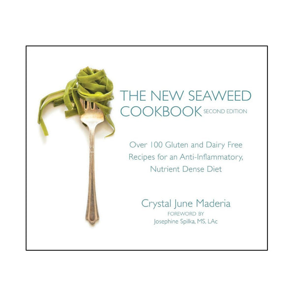 The New Seaweed Cookbook - Paperback Book - By Crystal June Maderia - Maine Coast Sea Vegetables