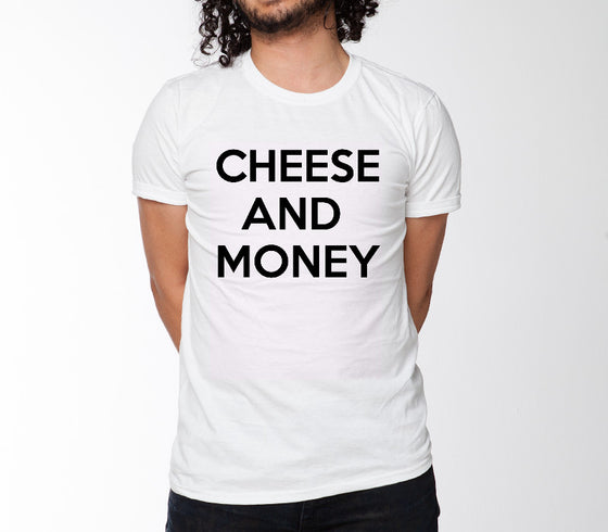 CHEESE AND MONEY