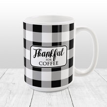 Load image into Gallery viewer, Thankful for Coffee - Black and White Buffalo Plaid Mug at Amy's Coffee Mugs