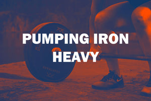 Pumping Iron - Heavy