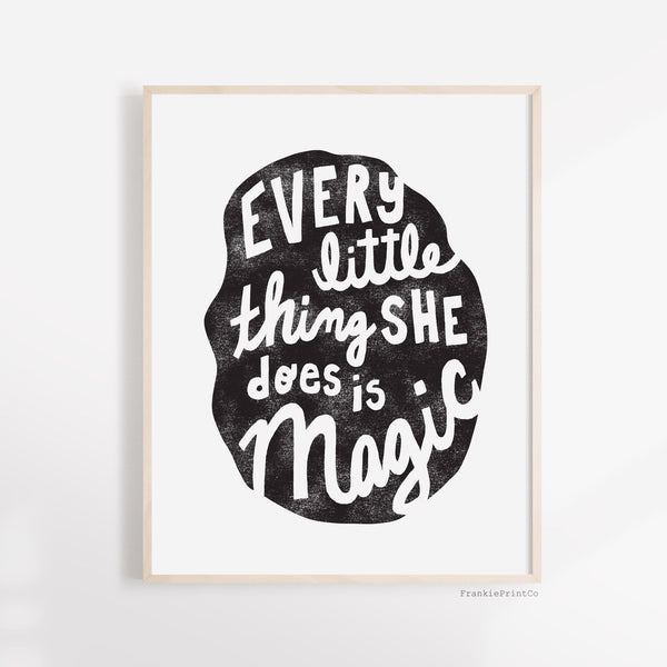 'Every Little Thing She Does Is Magic' Printable Wall Art