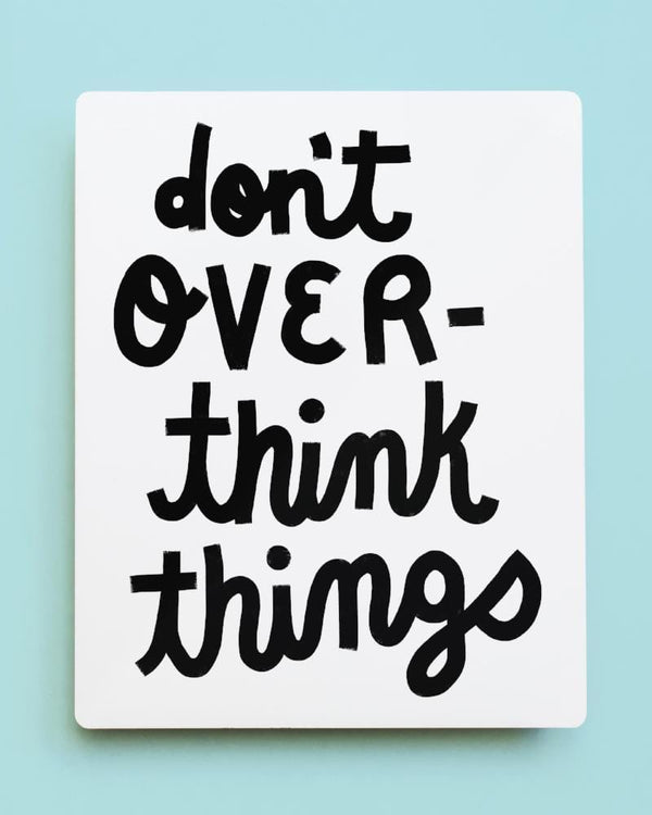 'Don't Overthink Things' Metal Wall Art