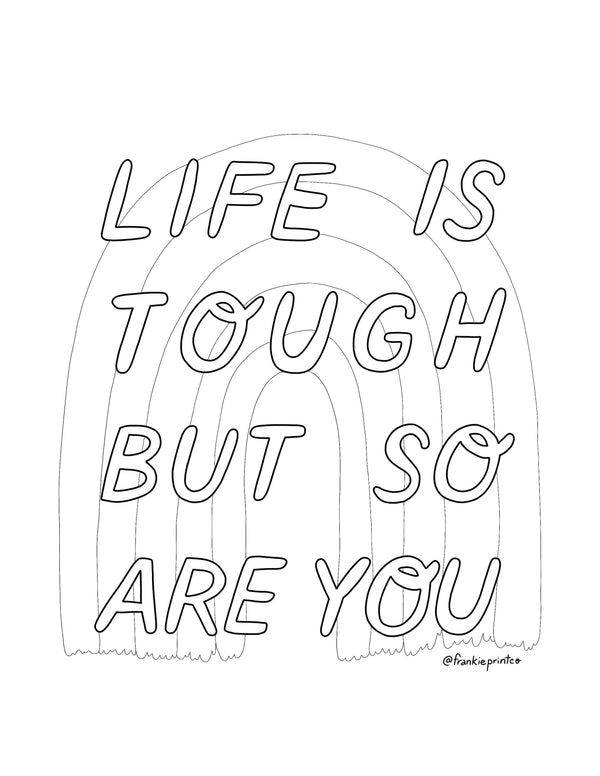 Life Is Tough Coloring Sheet