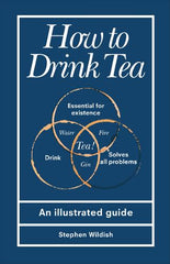 How To Drink Tea by Stephen Wildish (hardback)