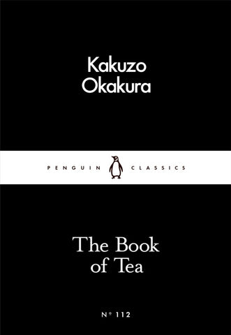 The Book of Tea by Kakuzo Okarura (paperback)