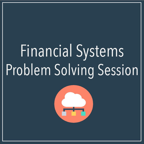 Financial Systems Problem Solving Session