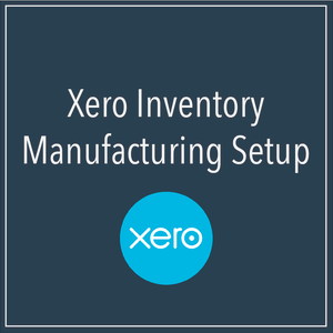 Xero inventory manufacturing setup