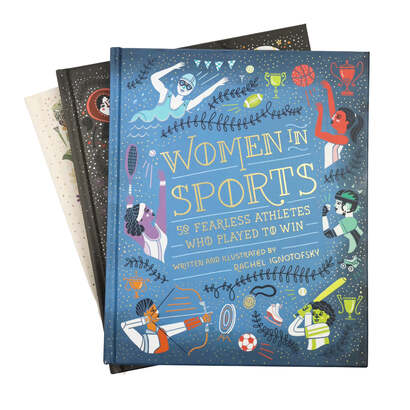 Image of Women in Sports: 50 Fearless Athletes Who Played to Win, Written and Illustrated by Rachel Ignotofsky