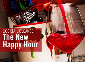 Cocktail Cleanse: The New Happy Hour