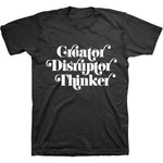 Creator Disruptor Thinker Tee