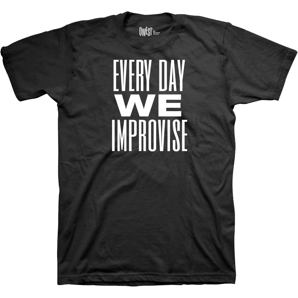 """Every Day We Improvise"" Black T-Shirt by Qwest TV"