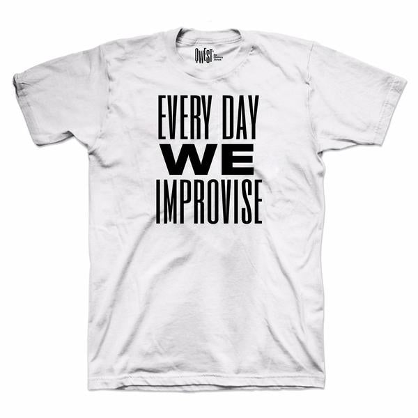 """Every Day We Improvise"" T-Shirt by Qwest TV"