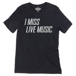 I Miss Live Music. T-Shirt Front