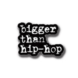 dead prez Bigger Than Hip Hop Enamel Pin