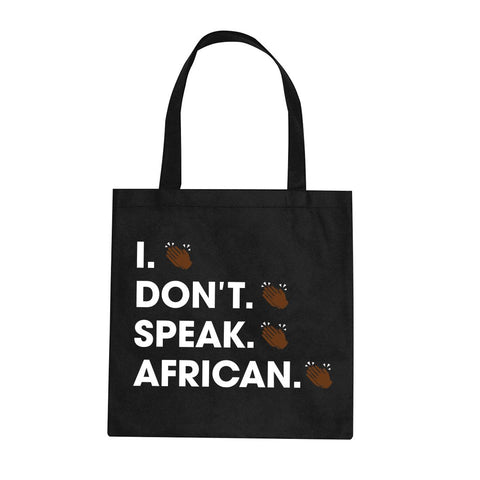I Don't Speak African Tote Bag