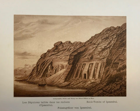 """Les Sepulcree tailles dans les rochers d' Ipsambul. Rock Tombs of Ipsambul""  Anonymous lithograph printed in a very pleasant sepia tone. Published 1889. Included is an extra page of text in German about the tombs of Ipsambul (Abu Simbel)."