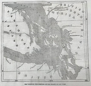 """Map Showing the Portion of San Juan Island""  Wood engraving 1859, Below the image is a long article titled "" The San Juan Difficulty"" which describes the occupation of the American troops and the boundary problems between the United States and Great Britain."