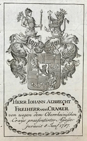 Heraldry, Herr Iohann Albrecht Freiherr von Cramer  von wegen den Oberrheinuschen Crays praesentirtir Assessor juravit 8 Jan 1787.  Antique Heraldry Prints  Franz II Joseph Karl (crowned Roman Emperor on July 14 1792), published the names and the Coats of Armes of the gentlemen serving as judges and attorneys at the bar of His Cammer=Gericht (Court Chamber)
