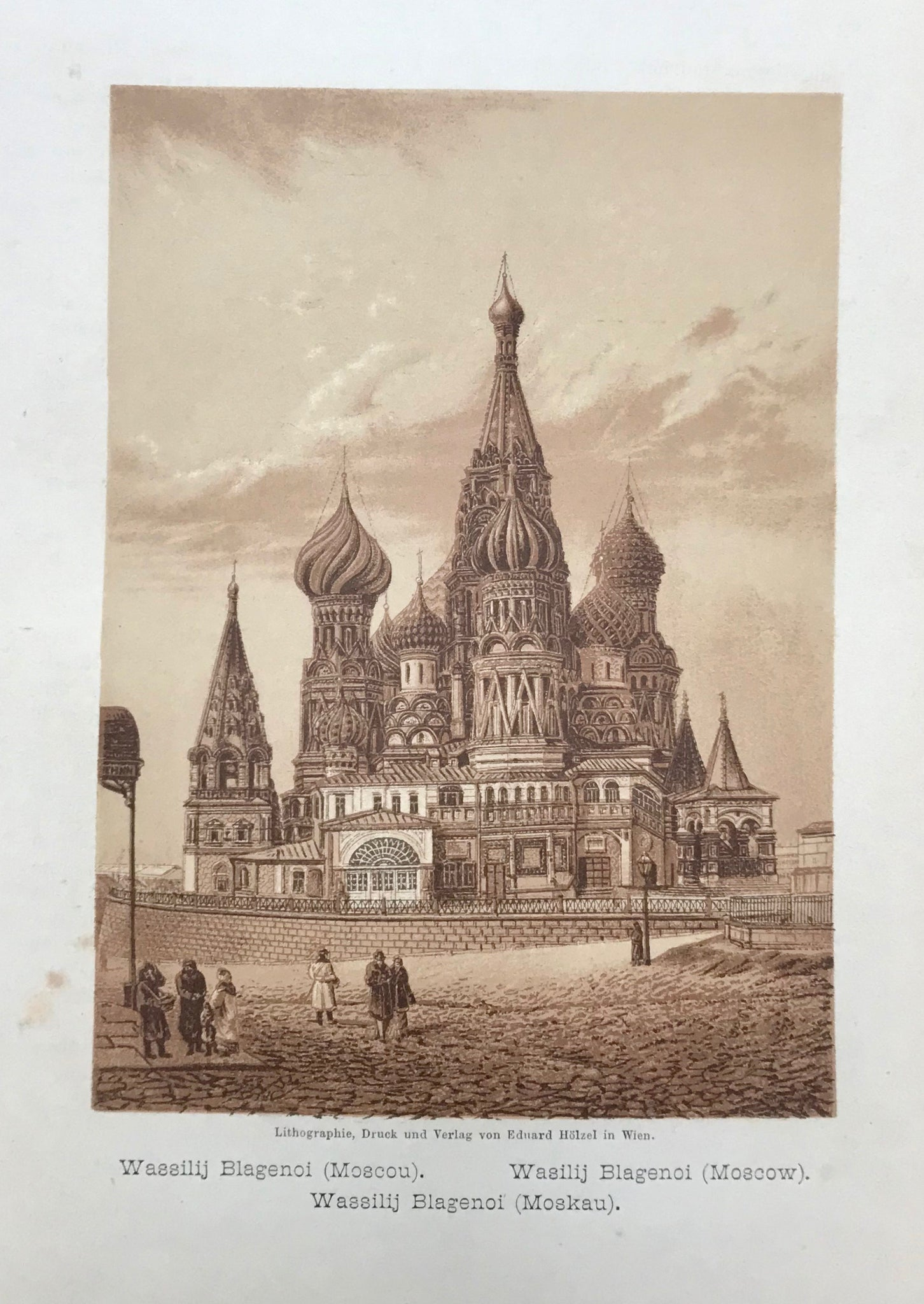"""Wassilij Blagenol (Moscou) Wasilij Blagenol Moscow)"" ""Wassilij Blagenol (Moskau)""  Anonymous lithograph printed in a very pleasant sepia tone. Published 1889. Included is an extra page of text in German about the church of Wassilij Blagenol."