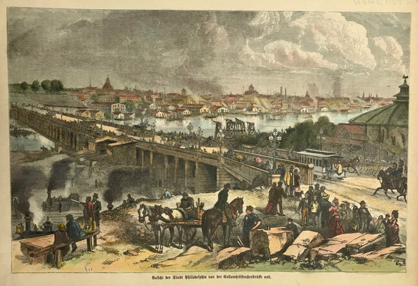 """Ansicht von Philadelphia von der Callohillstrassenbrücke"". (Philadelphia from the Callohill Street bridge.)  Wood engraving. Ca 1880. Pleasant recent hand coloring.  View acroos the Schylkill. Lively staffage."