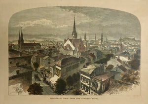 Cincinnati, View from the Carlisle Hotel  Wood engraving ca 1875. Backside is printed. Modern hand coloring. Overal light age toning.
