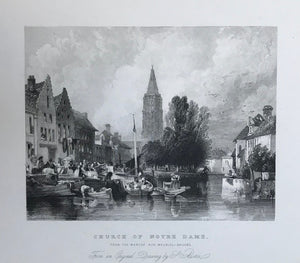Church of Notre Dame From the Marche aux Meubles-Bruges  Steel engraving by J. Henshall after S. Austin ca 1845. Print has overall very light age toning.