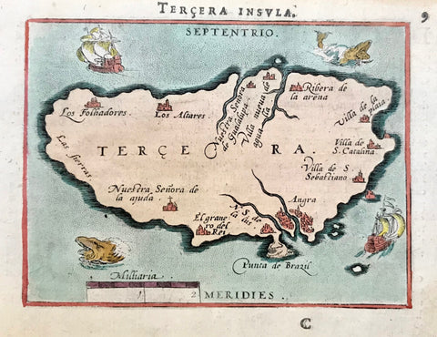 "Portugal ,Azores, Terceira, Grupo central  Azores. - ""Terceira Insula"" Hand-colored copper etching. Published in the pocket atlas by Abraham Ortelius (1527-1598) Antwerp, 1587  The island chart decorated with two sail ships and two sea monsters. Verso text for ""Spain"" in Latin Language. Island print a bit awrily placed on paper."