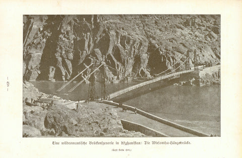 """Eine wildromantischezenerie in Afghanistan: Die Wirsontha-Haengebruecke""  This was the first metal bridge in Afghanistan.  Text photograph published 1909."