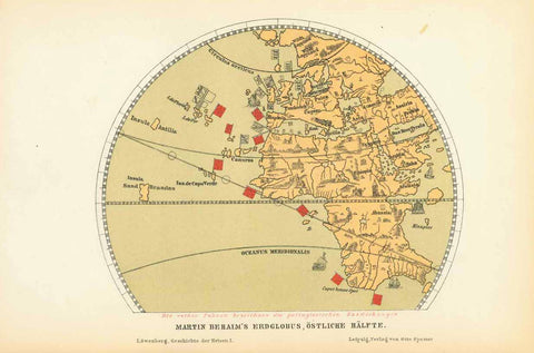 """Martin Beheim's Erdglobus, Oestliche Haelfte""  Chromolithograph showing the eastern half of the globe by Martin Beheim. The red flags show the Portuguese discoveries.  Published 1881. Natural age toning."