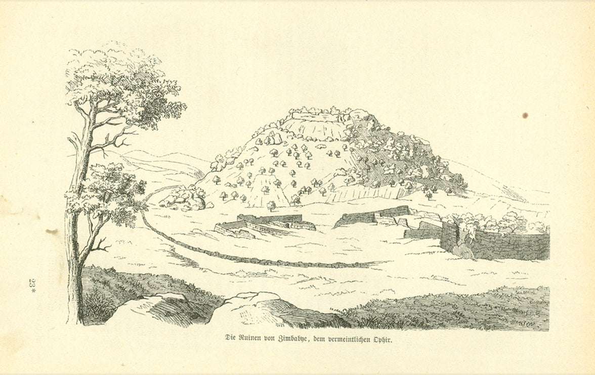 """Die Ruinen von Zimbabye, dem vermeintlichen Ophir""  Earlier it was believed that Zimbabwe was the land of Ophir, rich in gold. This gold and also ivory enriched the kingdoms of Sheba, Hiram and Solomon for thousands of years. These ancient ruins were discovered by the German explored, Karl Mauch.  Wood engraving printed 1881. On the reverse side is text about Mauch's discovery and the history of the famous mines. Light natural age toning."