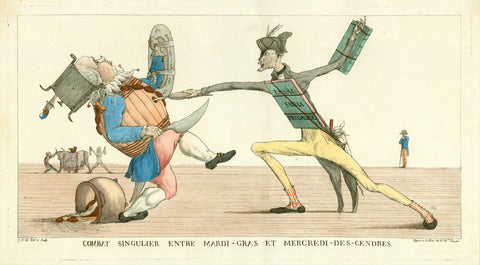 """Combat Singulier entre Mardi-Gras et Mercredi-des-Cendres""  Copper etching by monogramist G. B. Ch. after his own drawing.  Original hand colouring.  Published in Paris, ca. 1830  Frugality fighting opulence. Frugality winning over debauchery in Ash Wednesday, the beginning of lent after the ending of carnival."