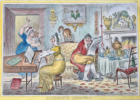 """Matrimonial-Harmonics""  Hand-colored copper etching by James Gilray (1756-1815)  The two love birds of yesteryear have entered the stage of ""normality"" in their matrimonial togetherness. The lady plays dissonant accords on the piano, the husband endulges in the study of a newspaper and holds his ear shut as the maid brings in the screaming baby. Their pre-matrimonial harmony has vanished. Even the cat humps and the parrots quarrel as the shrill and poisoned atmosphere in this advanced matrimonial scene pre"