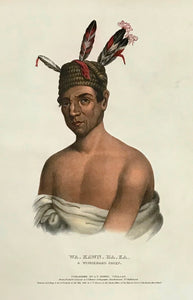 """Wa-Kawn-Ha-Ka, A Winnebago Chief"" Lithograph. Original hand coloring Painting by Charles Bird King (1785-1862) Published in: ""History of the Indian Tribes of North America"" Authors: Thomas Loraine McKenny (1785-1859) and James Hall (1793-1868)"