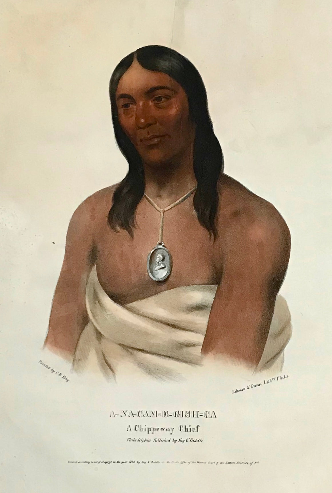 """A-Na-Cam-E-Gish-Ca A Chippeway Chief"" Lithograph. Original hand coloring Painting by Charles Bird King (1785-1862) Published in: ""History of the Indian Tribes of North America"" Authors: Thomas Loraine McKenny (1785-1859) and James Hall (1793-1868) Folio edition"