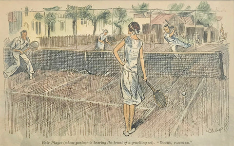 "Sport. Humorous antique print of tennis players.  Fair-player (whose partner is bearing the brunt of the gruelling set). ""Yours, Partner""."