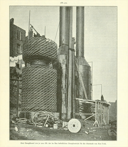 """Drei Dampfkesel von je 1000 PS der im Bau befindlichen Dampfcentrale fuer die Oberstadt von New York""  Wood engraving made from a photograph. Published 1897. On the reverse side is an article about the explosion in Reschitza in 1896."