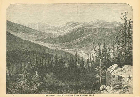 """The Unitah Mountains. - Scene Near Gilbert's Peak""  Wood engraving published ca 1875. On the reverse side is text about Colorado.  Original antique print"