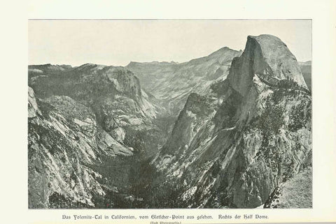 """Das Yosemite-Tal in Californien, vom Gletscher-Point aus gesehen. Rechts der Half Dome""  California, Yosemite, Glaciers  Xylograph made after a photograph. Published 1904.  Original antique print , interior design, wall decoration, ideas, idea, gift ideas, present, vintage, charming, special, decoration, home interior, living room design"