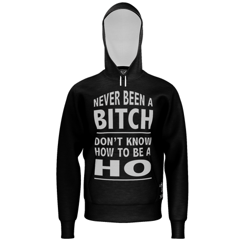Never Been a Bitch, French Terry Sweatshirt, Pull-Over Hoodie, Black