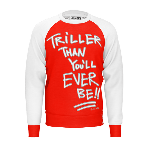 Triller Than You'll Ever Be, Longsleeve Raglan, Red with White
