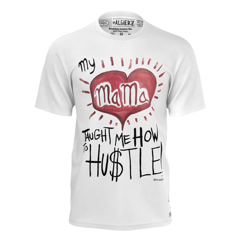 My Mama Taught Me How To Hustle, T-Shirt, White