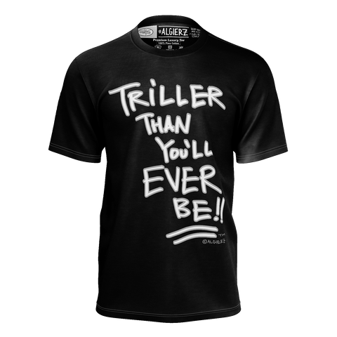 Triller Than You'll Ever Be, T-shirt, Black